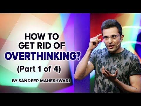 How to get rid of Overthinking? By Sandeep Maheshwari I Hindi