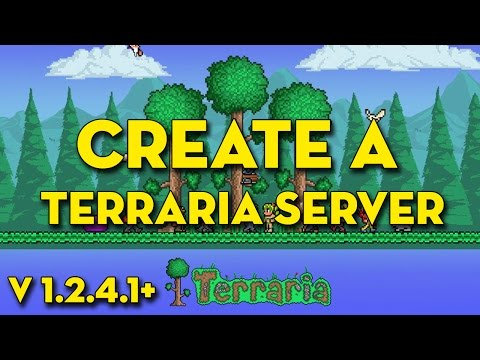 HOW TO CREATE A TERRARIA SERVER (2015) (v1.2.4.1+)