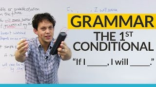 Learn English Grammar: The First Conditional