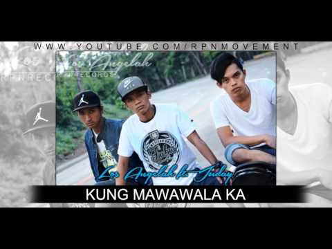 KUNG MAWAWALA KA - Los Angelah Ft. Juday