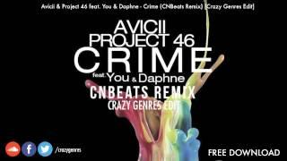Avicii & Project 46 feat. You & Daphne - Crime (CNBeats Remix) [Crazy Genres Edit]