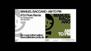 Manuel Baccano - AM to PM (DJ Flore Remix)