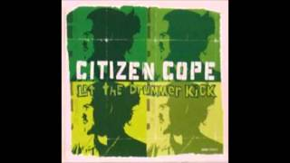 Citizen Cope - Let The Drummer Kick (Original Mix)                         320kbps