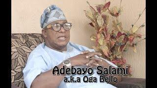Adebayo Salami   AKA - Oga Bello