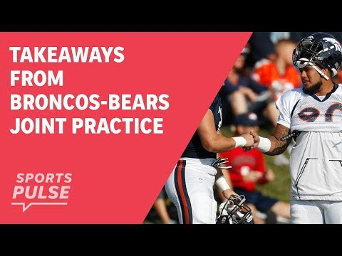 Takeaways from Broncos-Bears joint practice