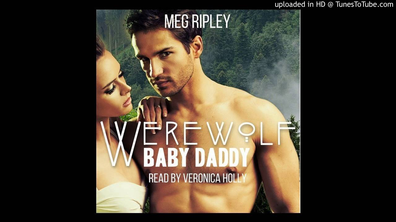 Werewolf Baby Daddy By Meg Ripley - Audiobook Sample - Paranormal Romance