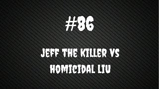 [Creepypasta] Jeff the Killer vs Homicidal Liu ¿Final? Mp3