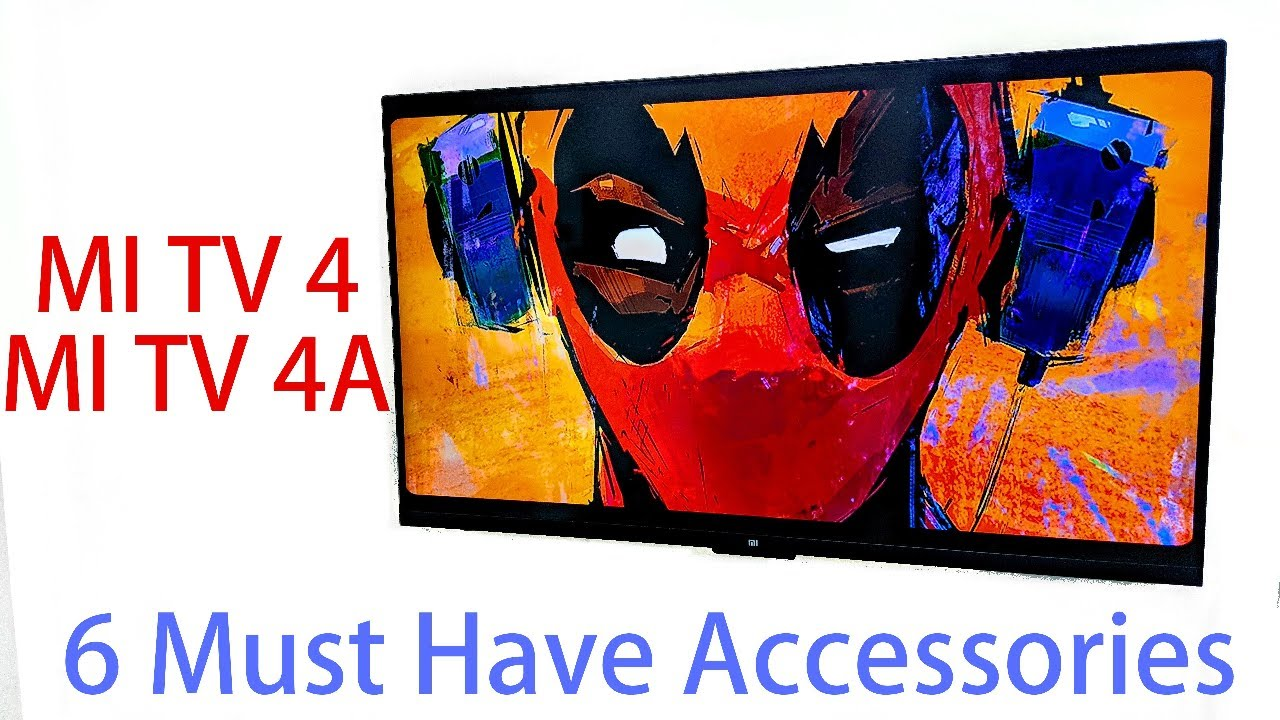 6 Must have Accessories Mi TV 4 and MI TV 4A