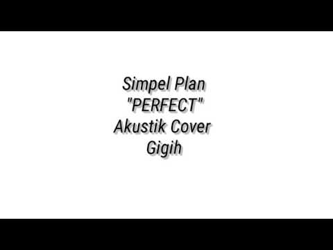 "Simple Plan ""PERFECT"" Acoustic Cover by Gigih Training"