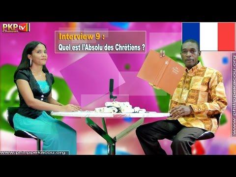 Interview 9 : Quel est l'Absolu des Chrétiens ? - VF Complet / Prophète Kacou Philippe