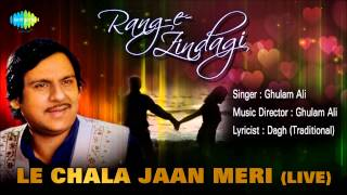 Download Ghulam Ali | Le Chala Jaan Meri (Live) | HD Ghazal Song MP3 song and Music Video