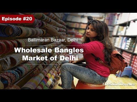 Wholesale Bangles Market in Delhi | Ballimaran | Must Visit Markets of Delhi | DesiGirl Traveller