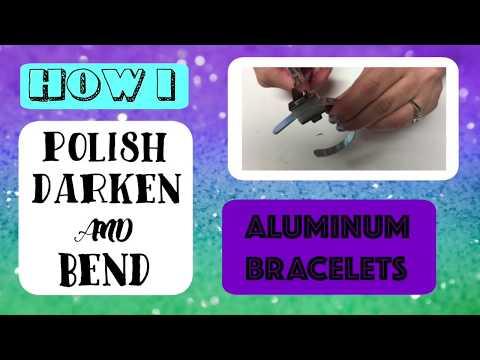 How to polish, darken and bend aluminum bracelet