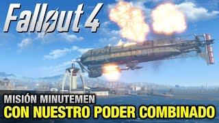 Fallout 4 - Misin Minutemen - Con Nuestro Poder Combinado Destruccin del Prydwen - 1080p 60fps