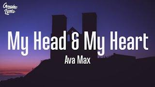 Ava Max - My Head And My Heart (Lyrics)