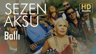 Sezen Aksu - Ballı (Official Audio)