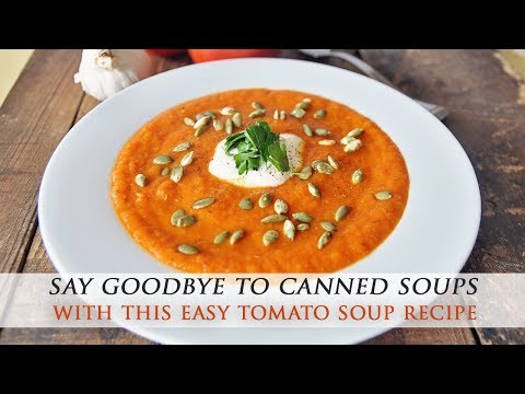 Homemade Roasted Tomato and Garlic Soup Recipe