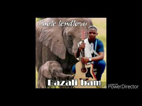 Thole lendlovu - bazali bam