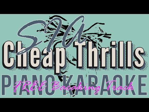 Sia - Cheap Thrills (piano karaoke) Lyrics / 5 keys / for lone singer Lyrics