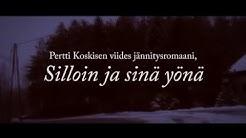 Kirjatraileri   Silloin ja sinä yönä - Pertti Koskinen