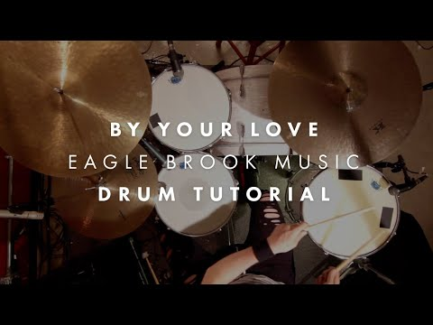 By Your Love (Drum Tutorial) // Eagle...