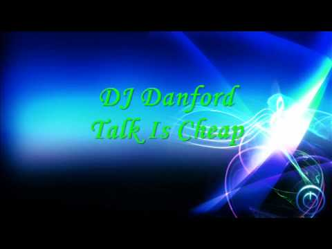 DJ Danford - talk is cheap rmx