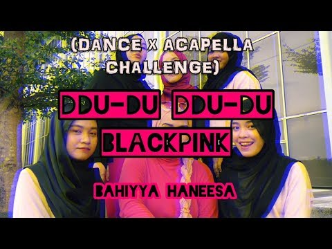 BLACKPINK DDU-DU DDU-DU (DANCE CHALLENGE X ACAPELLA COVER) BY BAHIYYA HANEESA