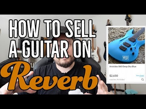 Reverb Selling Guide: A tutorial with tips and tricks on selling your guitar online