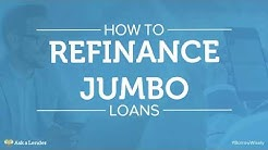 How to Refinance Jumbo Loans | Ask a Lender