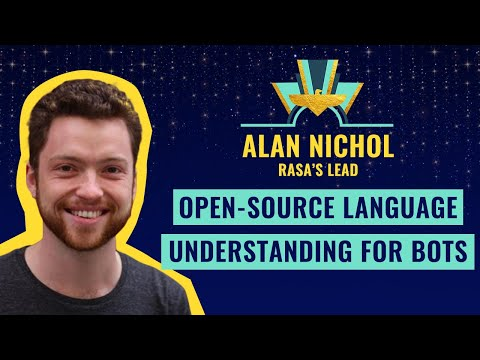 """Open-source language understanding for bots"" by Alan Nichol, RASA author"