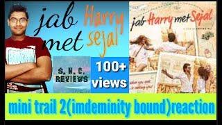 indemnity bound mini trail 2 review reaction  jab Harry Met sejal  Shah rukh khan anushka sharma