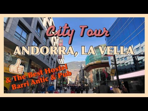 ANDORRA, LA VELLA CITY TOUR | FREE MARKET | BEST HOSTEL IN T