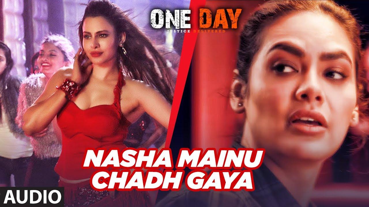Full Audio: Nasha Mainu Chadh Gaya | One Day: Justice Delivered | Anupam Kher, Esha Gupta, Kumud M Watch Online & Download Free
