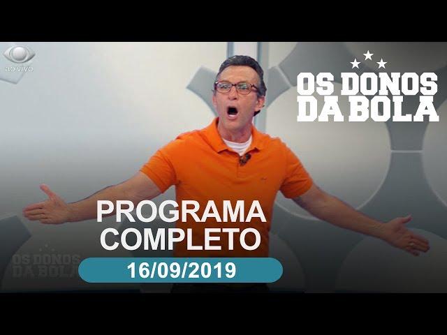 Os Donos da Bola - 16/09/2019 - Programa completo