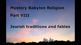 Mystery Babylon & Judaism   Part VIII