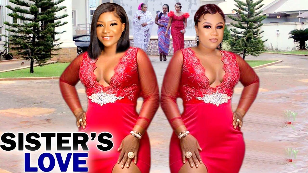 Download SISTER'S LOVE COMPLETE SEASON 1&2 - NEW MOVIE DESTINY ETIKO & UJU OKOLI 2020 LATEST NIGERIAN MOVIE