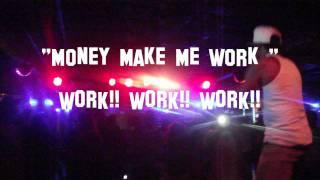 "Tone Tone  ""Money Make Me Work"" Live!!!"