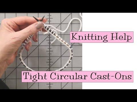 Knitting Help - Tight Circular Cast-Ons