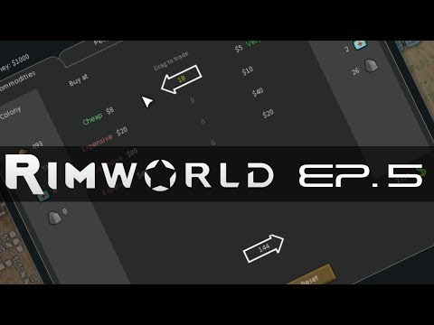 Let's Play Rim World - Ep. 5: Trading Goods!