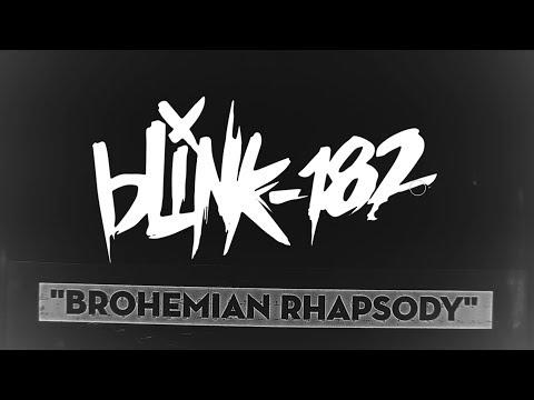 Brohemian Rhapsody - blink-182