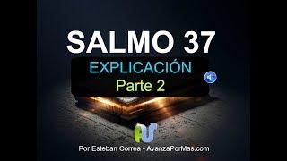 SALMO 37 Parte 2 Explicación en Audio y Texto  Biblia Hablada con Devocional y Poderosa Oración en A