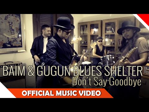 Baim And Gugun Blues Shelter - Don't Say Goodbye - Official Music Video - NAGASWARA