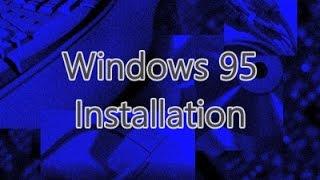 Windows 95 installation (fast forward version)