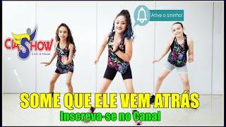Baixar Some Que Ele Vem Atrás - Anitta & Marília Mendonça  | CIASHOW KIDS - Coreografia