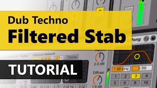 Filtered Stab - Dub Techno Experiments with Ableton Live