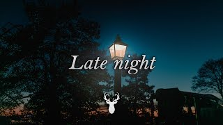 Late night | Chill Mix