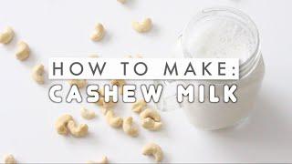How To Make Cashew Milk     Lovejuliethai