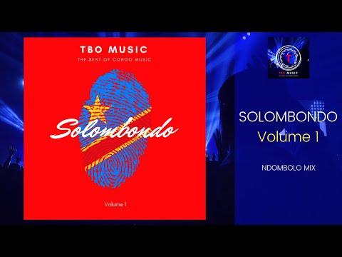 TBO MUSIC | SOLOMBONDO (So Ndombolo Mix vol.1)
