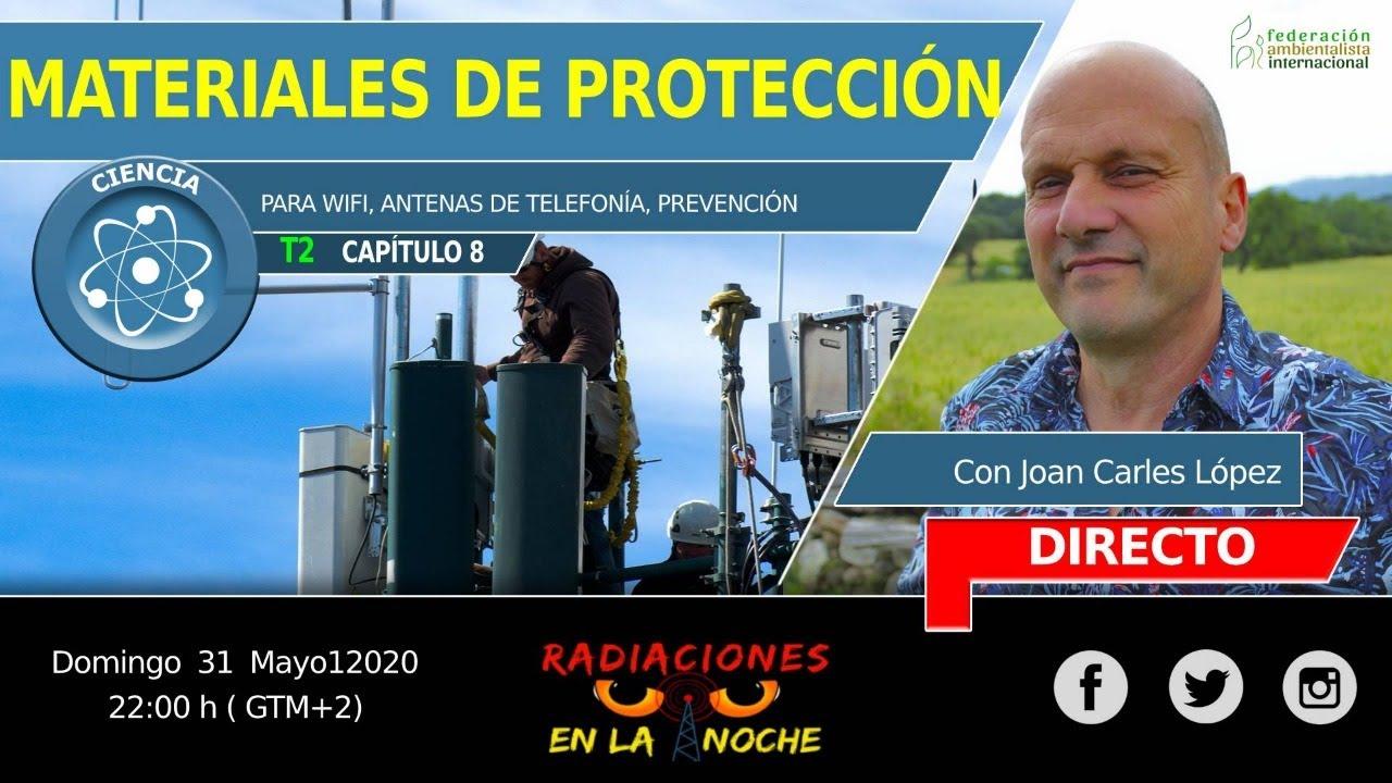 Materiales de protección. RADIACIONES EN LA NOCHE. Programa 8 T2 con Joan Carles López