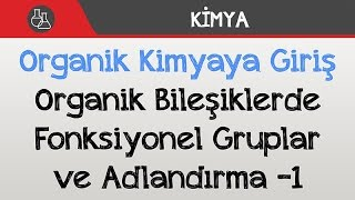 Organik Bileşiklerde Fonksiyonel Gruplar ve Adlandırma -1